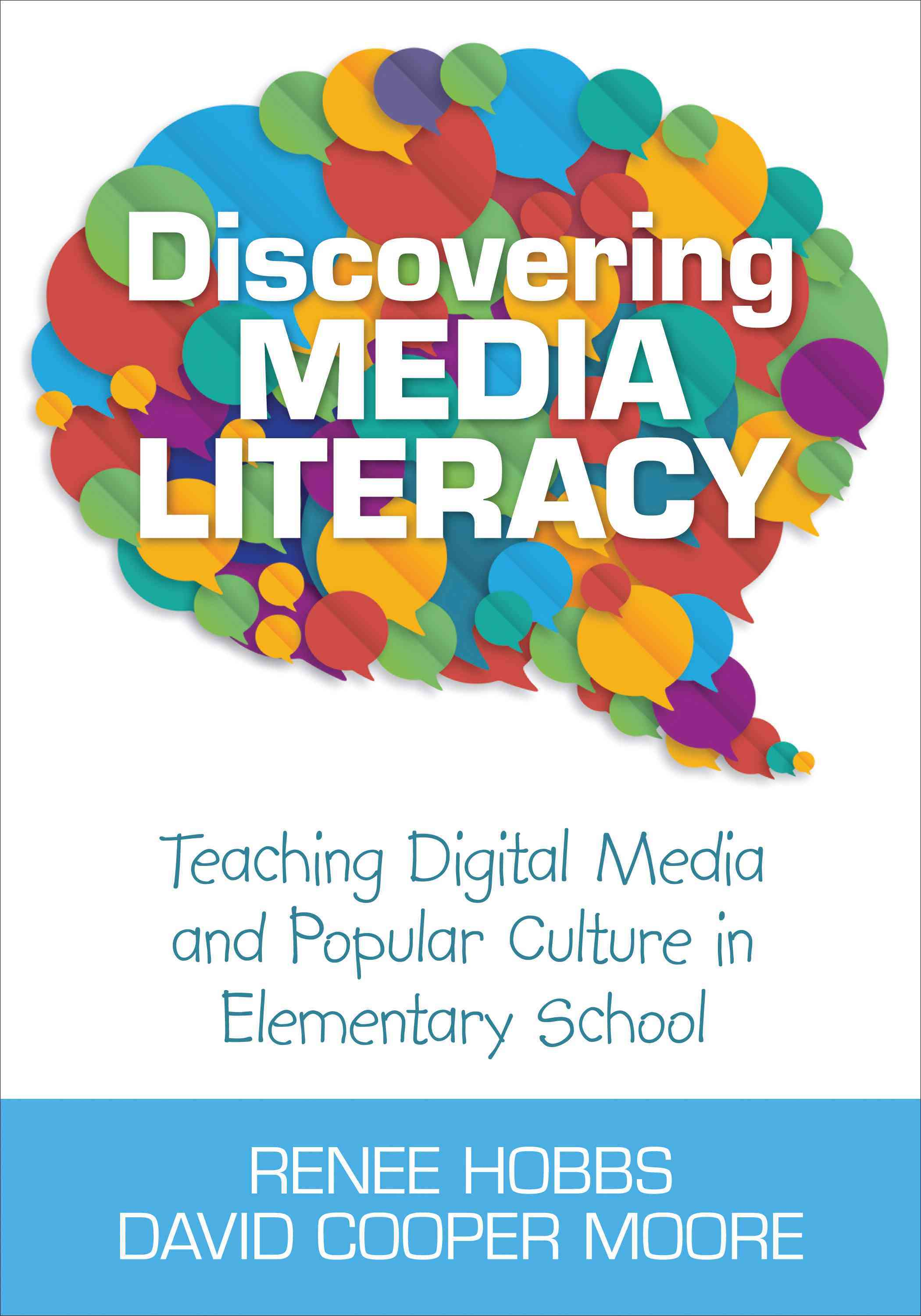 Discovering Media Literacy By Hobbs, Renee/ Moore, David C.