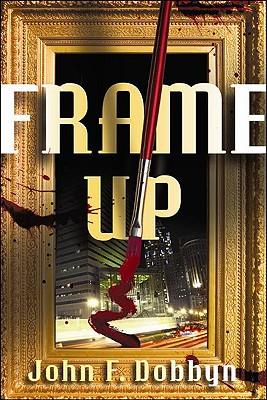 Frame Up By Dobbyn, John F.